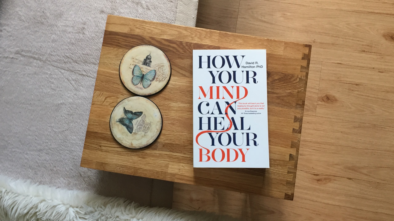 Dr David Hamilton's book, How Your Mind Can Heal Your Body (2nd edition)