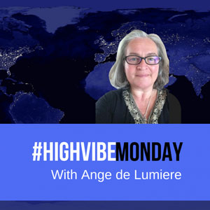 High Vibe Monday podcast image with Ange de Lumiere