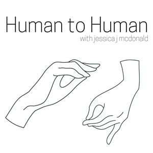 Human to Human with Jessica McDonald podcast image